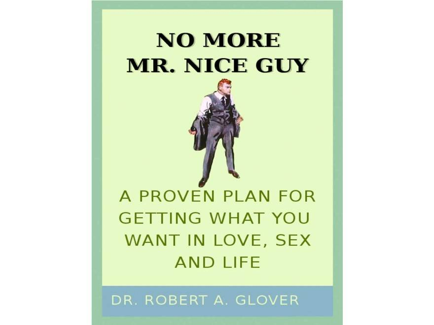 No More Mr. Nice Guy by Dr. Robert A. Glover